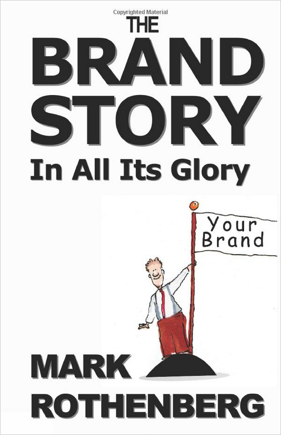 The Brand Story By Mark Rothenberg